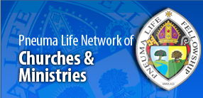Pneuma Life Network of Churches & Ministries